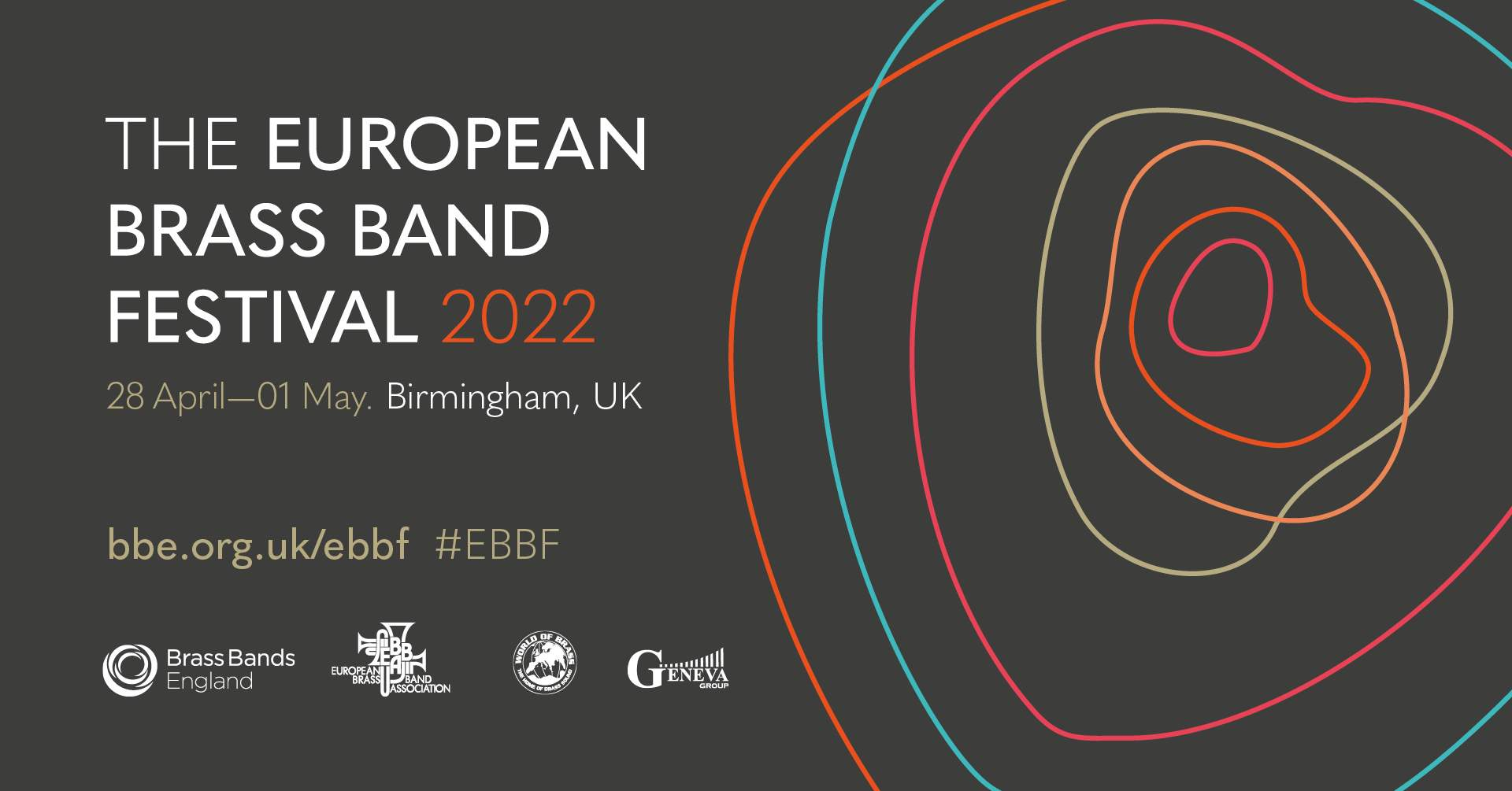 White text reads The European Brass Band Festival 2022, it is overlayed on a grey background with a rose logo made up of different coloured rings. Organiser logos BBE and EBBA, plus sponsors World of Brass and Geneva Group